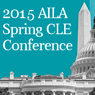 AILA 2015 Spring CLE Conference (In-Person)-Live