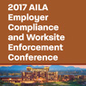 2017 AILA Employer Compliance and Worksite Enforcement Conference-Live