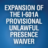 Expansion of the I-601A Provisional Unlawful Presence Waiver - Recording (.MP3)