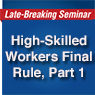 High-Skilled Workers Final Rule, Part 1: Nonimmigrants - Recording (.MP3)