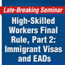 High-Skilled Workers Final Rule, Part 2: Immigrant Visas and EADs - Recording (.MP3)