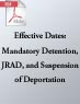 Effective Dates: Mandatory Detention, JRAD, and Suspension of Deportation (.PDF)