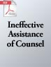 Ineffective Assistance of Counsel: How to Turn Lemons into Lemonade for Your Client (.PDF)