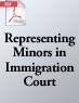 Representing Minors in Immigration Court (.PDF)