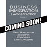 Business Immigration: Law & Practice, 2nd Ed.