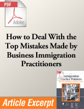 How to Deal with the Top Mistakes Made by Business Immigration Practitioners (.PDF)