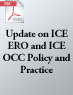 Update on ICE ERO and ICE OCC Policy and Practice (.PDF)