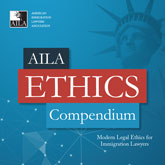 AILA Ethics Compendium- Modern Legal Ethics for Immigration Lawyers