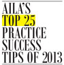 AILA's Top 25 Practice Success Tips of 2013 (.PDF)