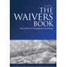 The Waivers Book, 2nd Ed.